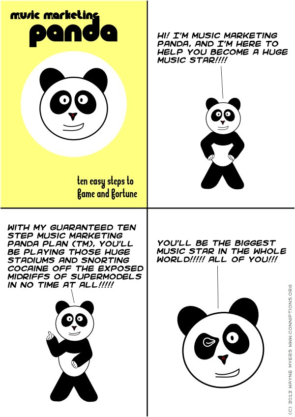 The Guaranteed Ten Step Music Marketing Panda Plan (tm) is not available in the shops